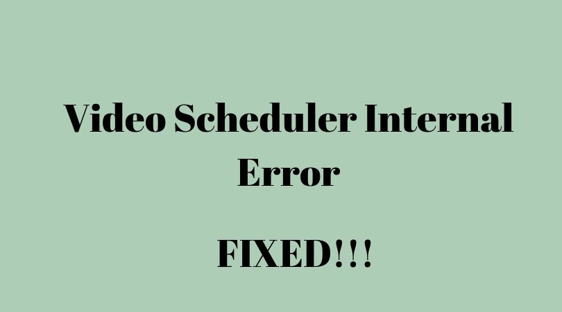 How To Fix Video Scheduler Internal Error In Windows 10? Best Solution In 5 Step