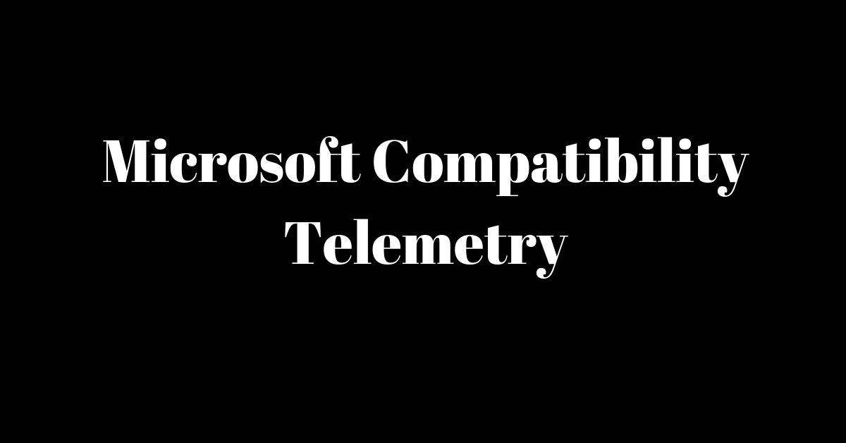 How to disable the Microsoft Compatibility Telemetry service With Never Failed Methods