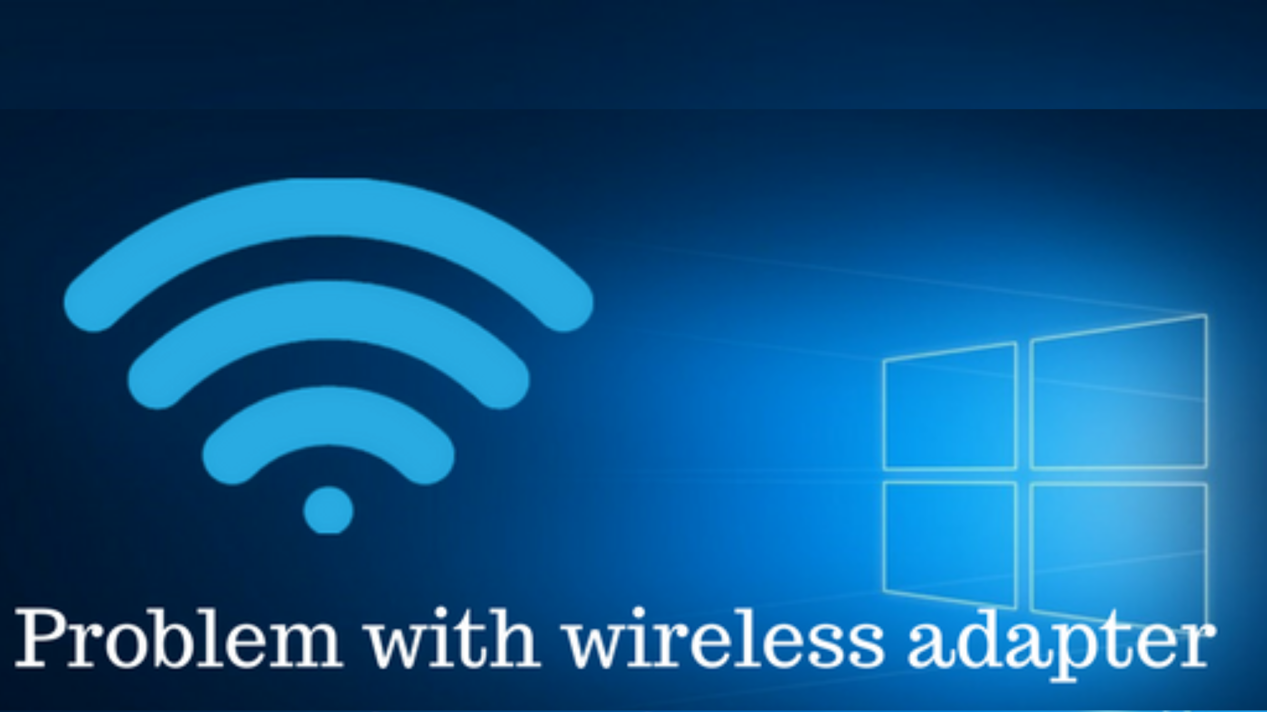The Problem Of A Wireless Adapter Or Access Point - How To Fix This Issue With 5 Easy Solutions