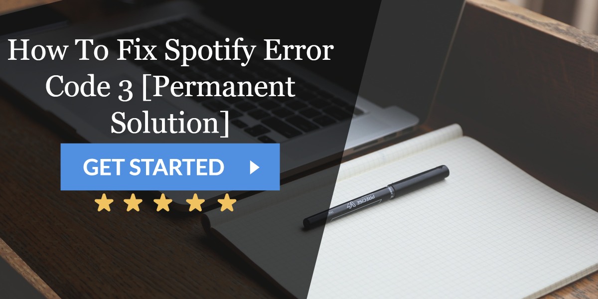 Spotify Error Code 3: Our Top 3 Solution For This Log In Issue