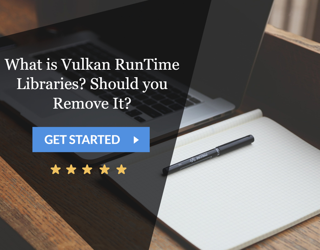 Vulcan Runtime Libraries – what is this program and whether to delete it