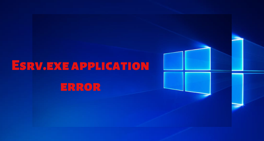 Esrv.exe application error (0xc0000142) - How To Fix? 4 Easy Solution