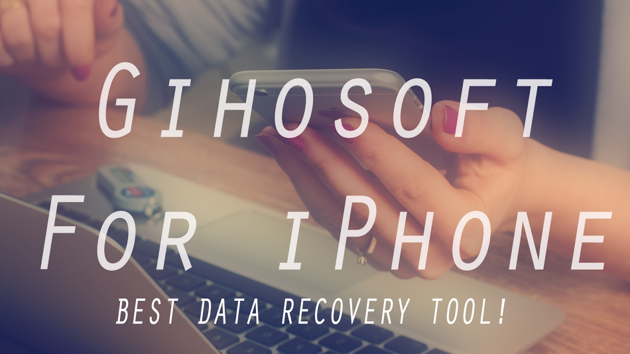 Gihosoft Iphone Data Recovery The Program To Recover Data From An Iphone On Windows And Mac
