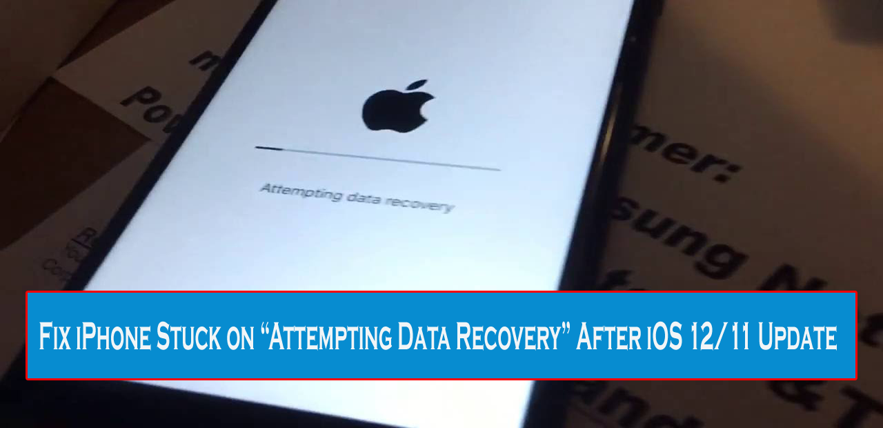 How To Easily Fix Iphone Attempting Data Recovery After Ios 12 Update