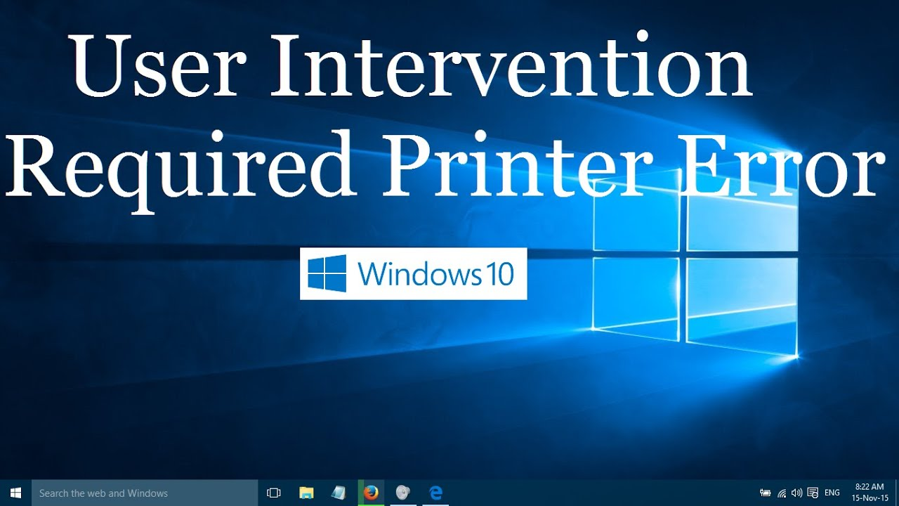 The printer will not print user intervention required: Quick Fix