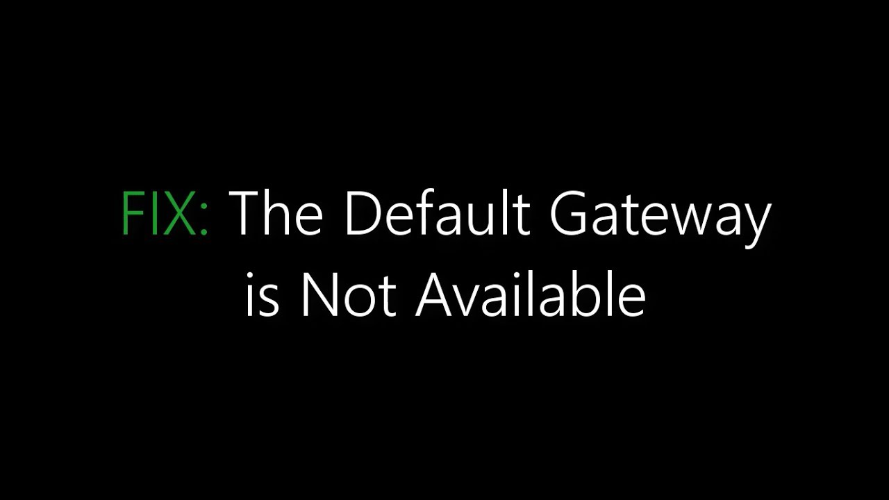 The Default Gateway Is Not Available: 4 Solution Explained With Causes