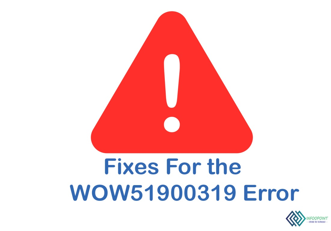 Error wow51900319: All about The Ways To Get Some Quick Fixes