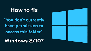 Denied Permission To Access This Folder In Windows - What To