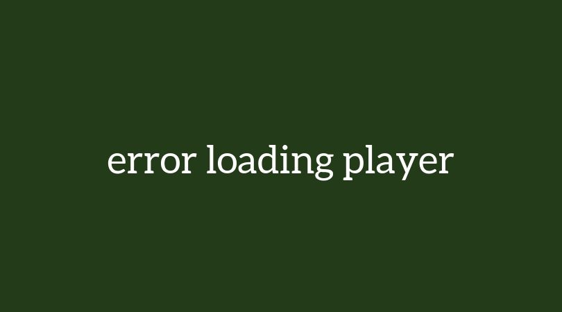 Error Loading Player (Html5 Error In Video Player) – How To Fix It Quickly