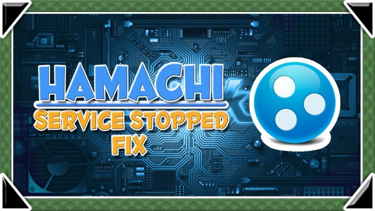 Hamachi Service Stopped – 7 Tested Options To Fix This Issue