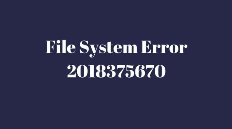 File system error (-2018375670) in Windows 10? How to fix it easily?