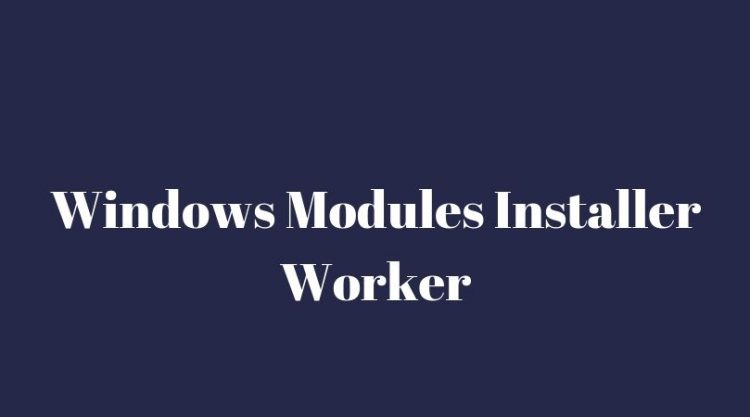 Windows Modules Installer: How To troubleshoot It In 3 Methods