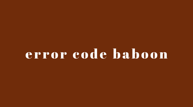 Error Code Baboon In Destiny 2 – 5 Proven And 100% Working Ways To Solve The Problem