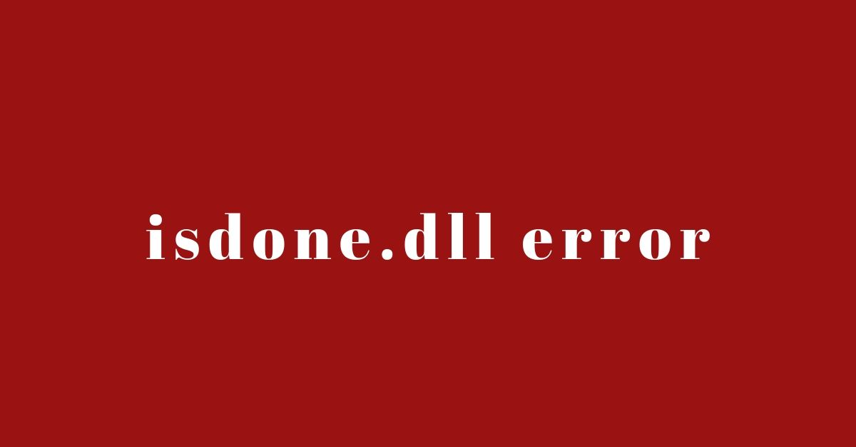 ISDone.dll: Unarc.dll Returned An Error Code When Unpacking