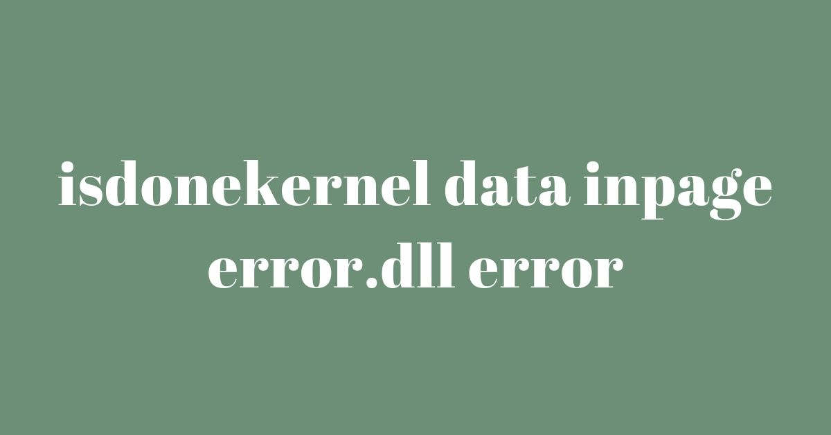 Kernel Data Inpage Error – How to fix It In 9 Methods On Windows 7/8/10?